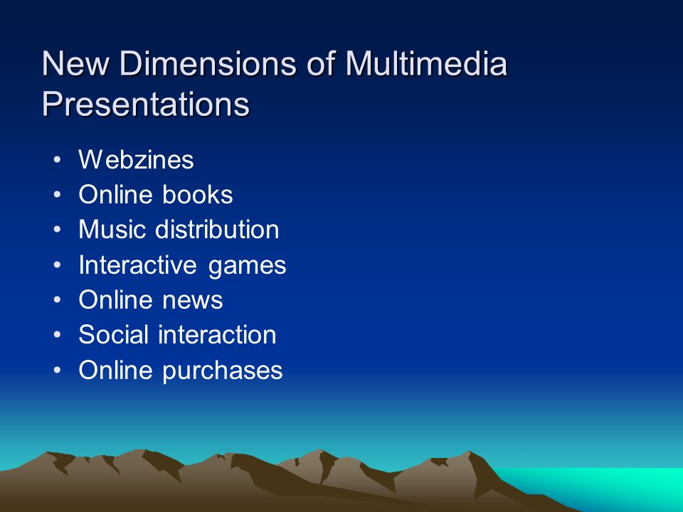 New Dimensions of Multimedia Presentations