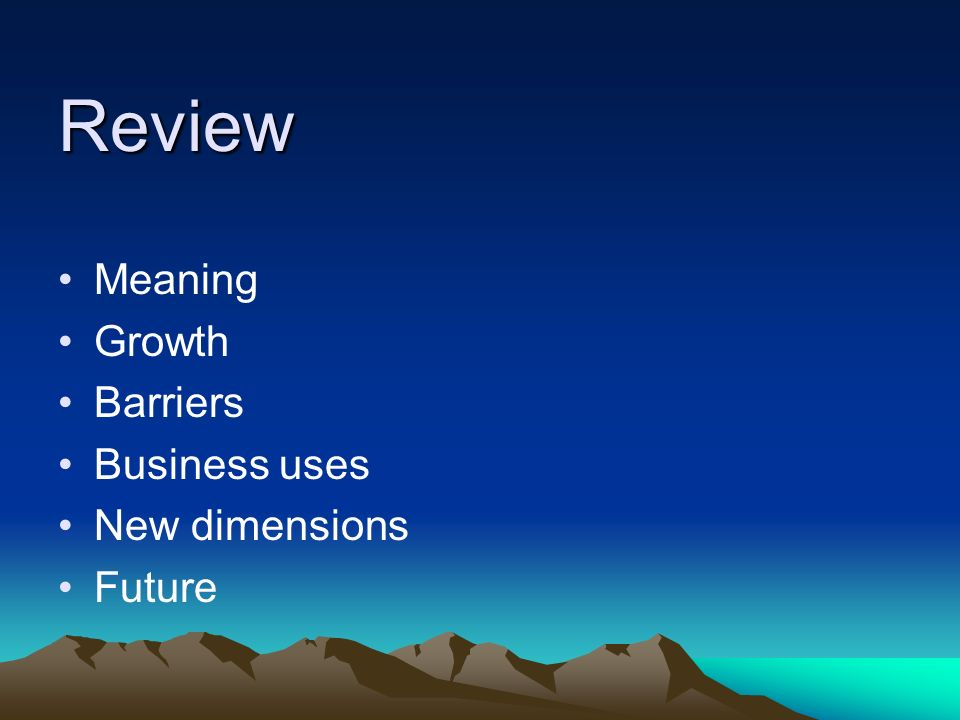 Review Meaning Growth Barriers Business uses New dimensions Future