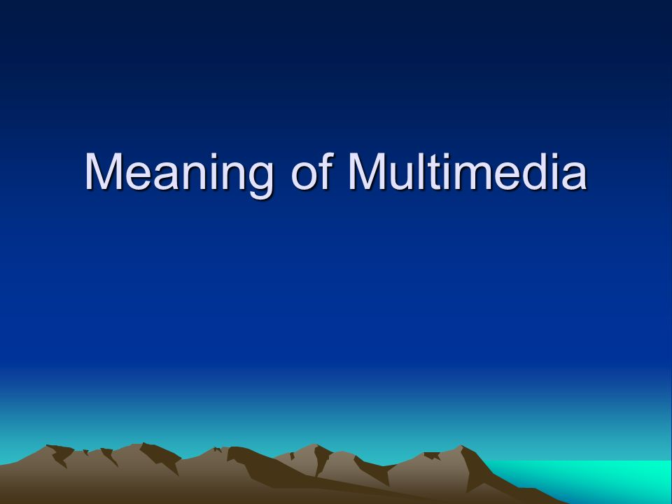Meaning of Multimedia
