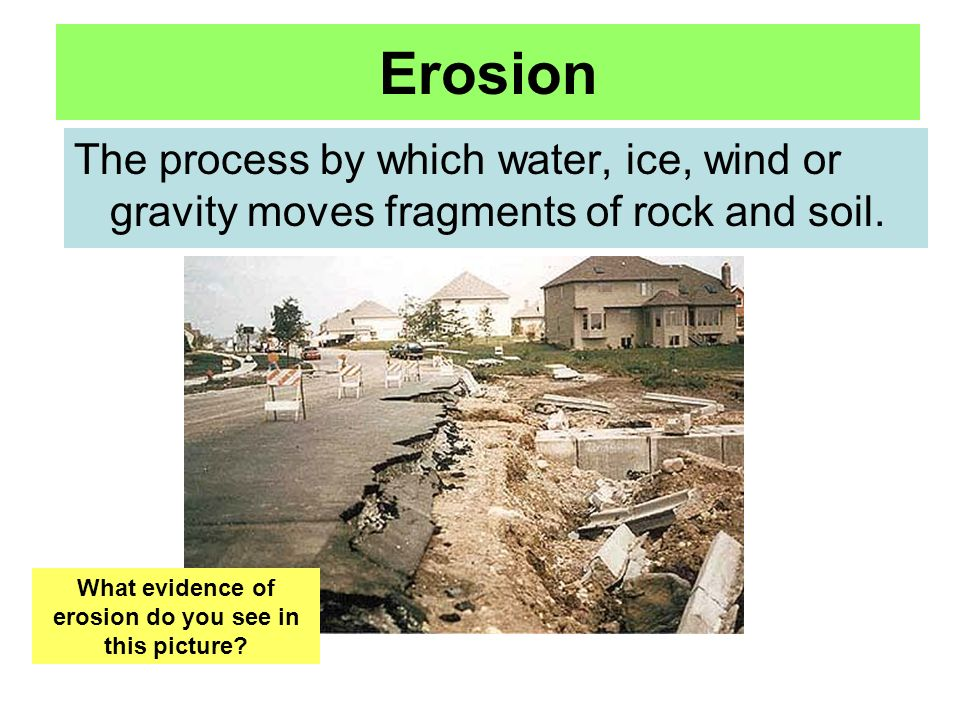 What evidence of erosion do you see in this picture