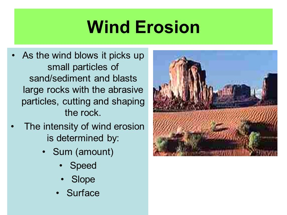 The intensity of wind erosion is determined by:
