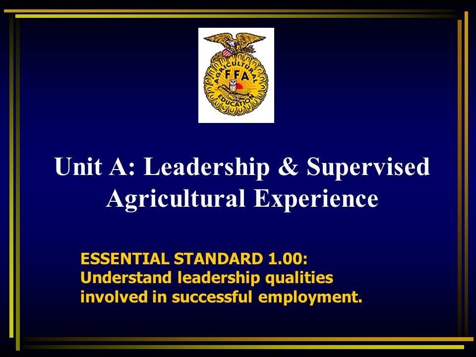 Unit A: Leadership & Supervised Agricultural Experience