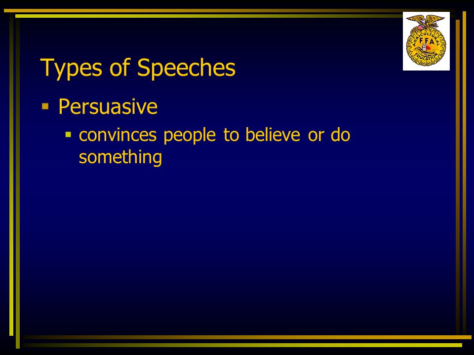 Types of Speeches Persuasive