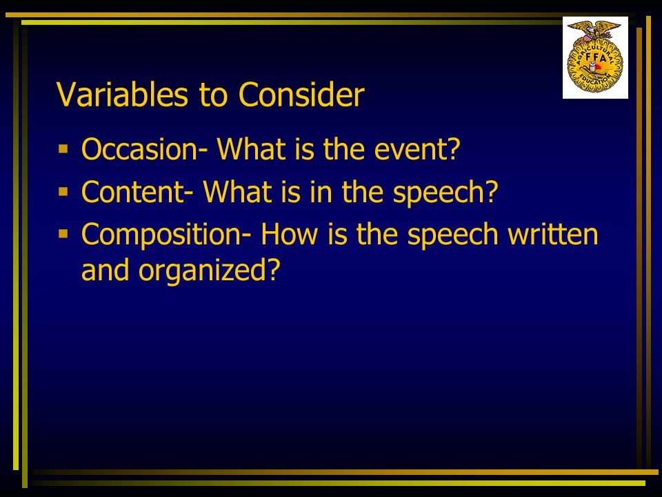 Variables to Consider Occasion- What is the event