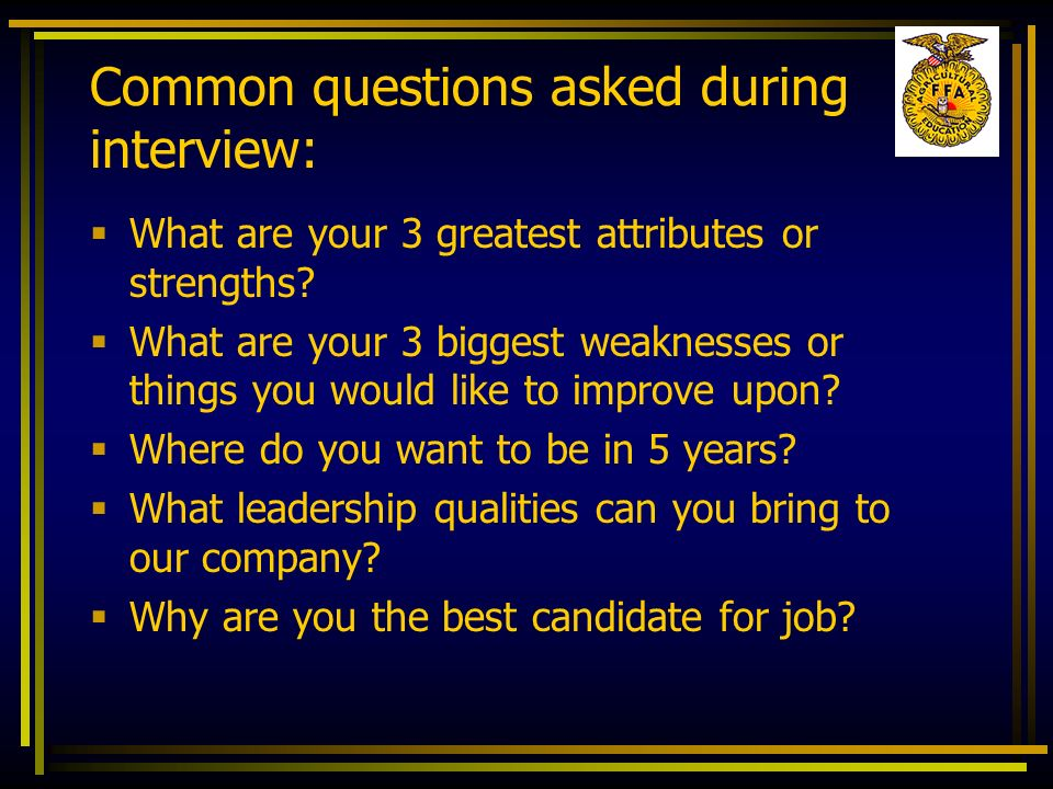 Common questions asked during interview: