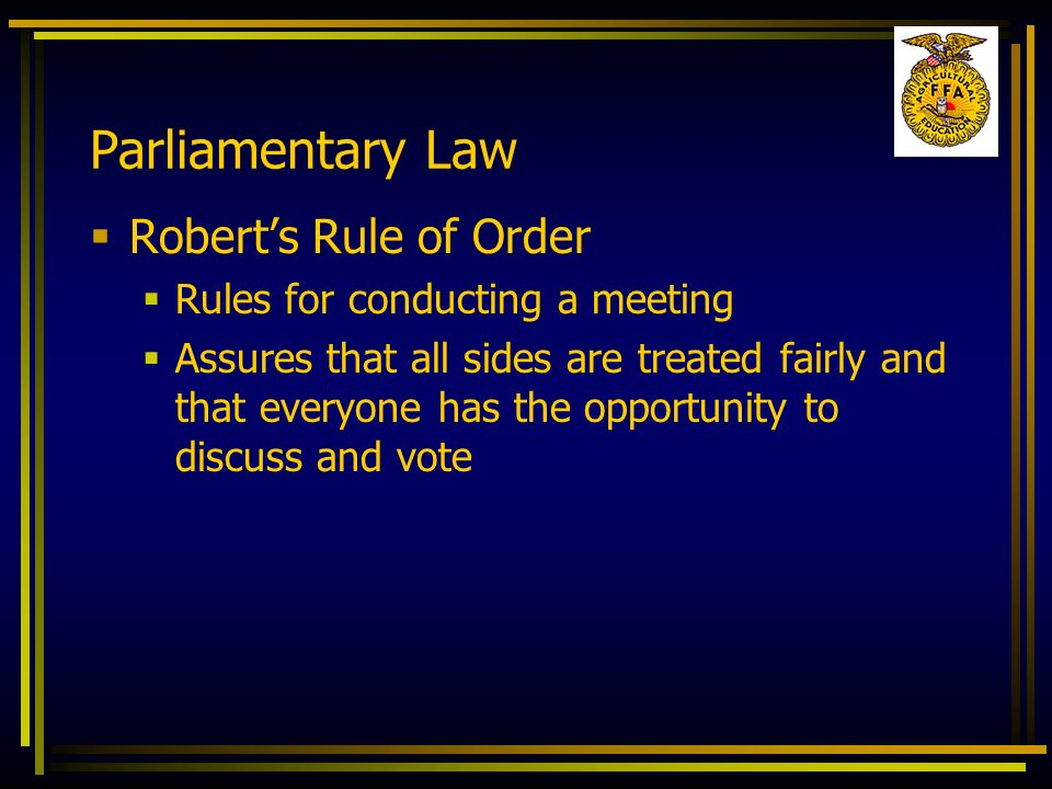 Parliamentary Law Robert's Rule of Order