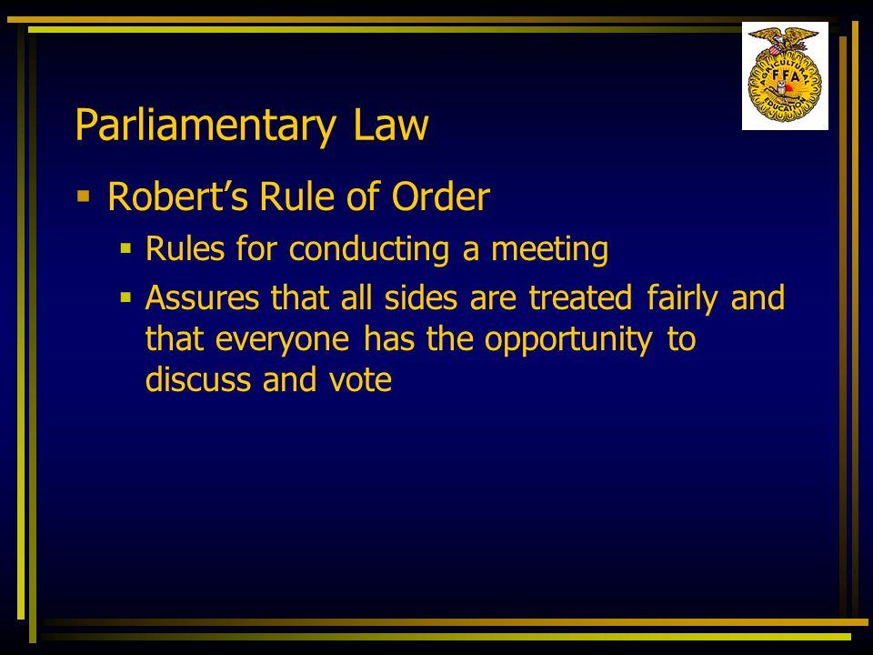 Parliamentary Law Robert's Rule of Order