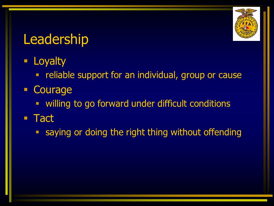 Leadership Loyalty Courage Tact