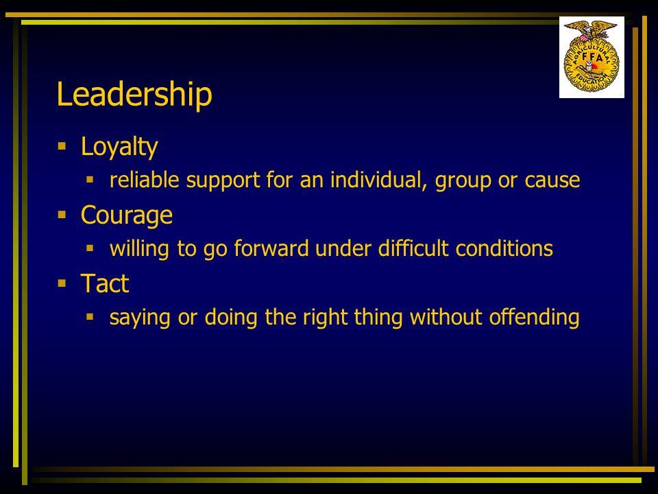 Leadership Loyalty Courage Tact