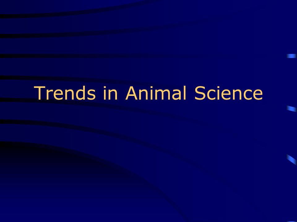 Trends in Animal Science