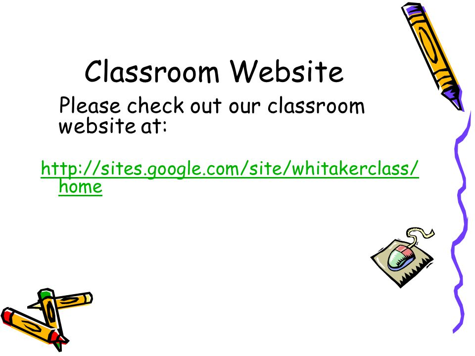 Classroom Website Please check out our classroom website at: