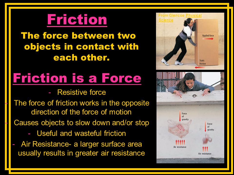 Friction Friction is a Force