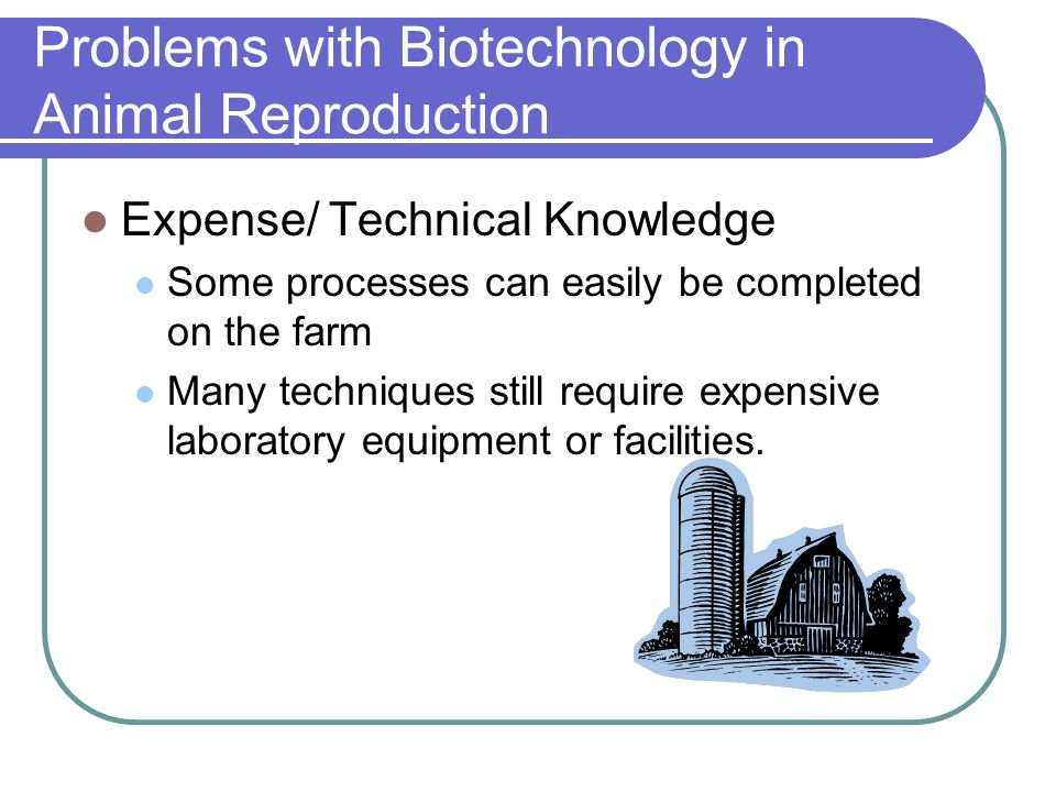 Problems with Biotechnology in Animal Reproduction