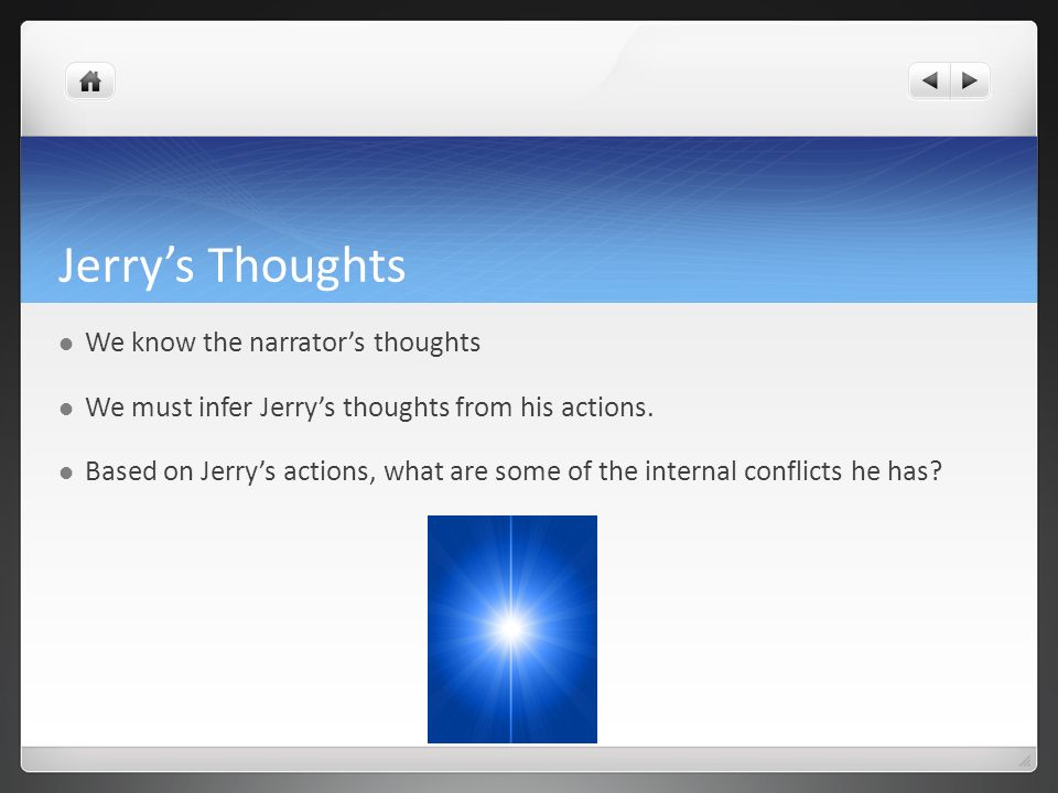 Jerry's Thoughts We know the narrator's thoughts