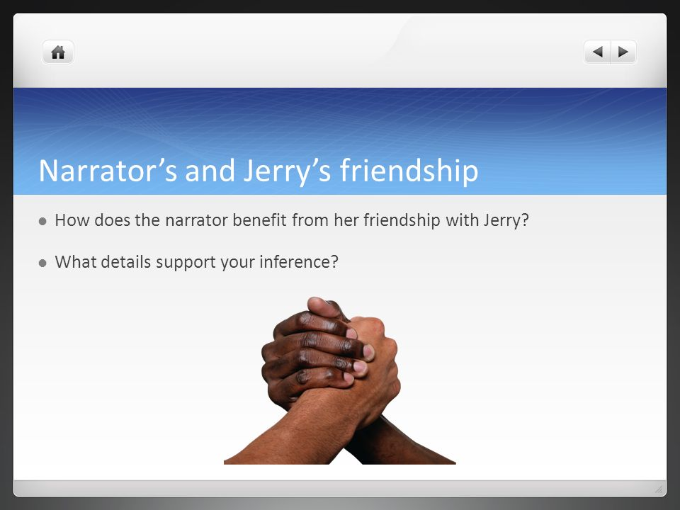 Narrator's and Jerry's friendship
