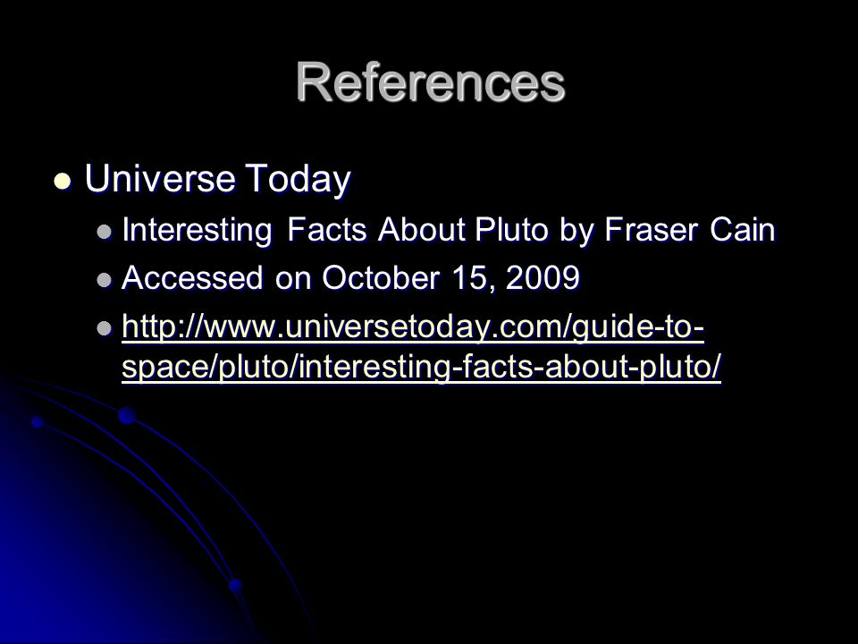 References Universe Today Interesting Facts About Pluto by Fraser Cain