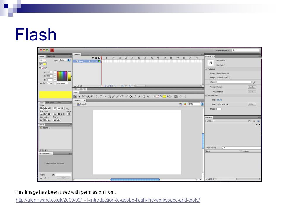 Flash This Image has been used with permission from: http://glennward.co.uk/2009/09/1-1-introduction-to-adobe-flash-the-workspace-and-tools/