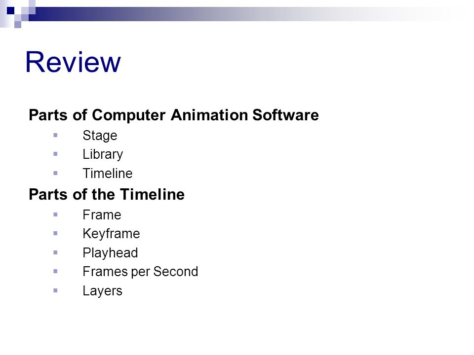 Review Parts of Computer Animation Software Parts of the Timeline