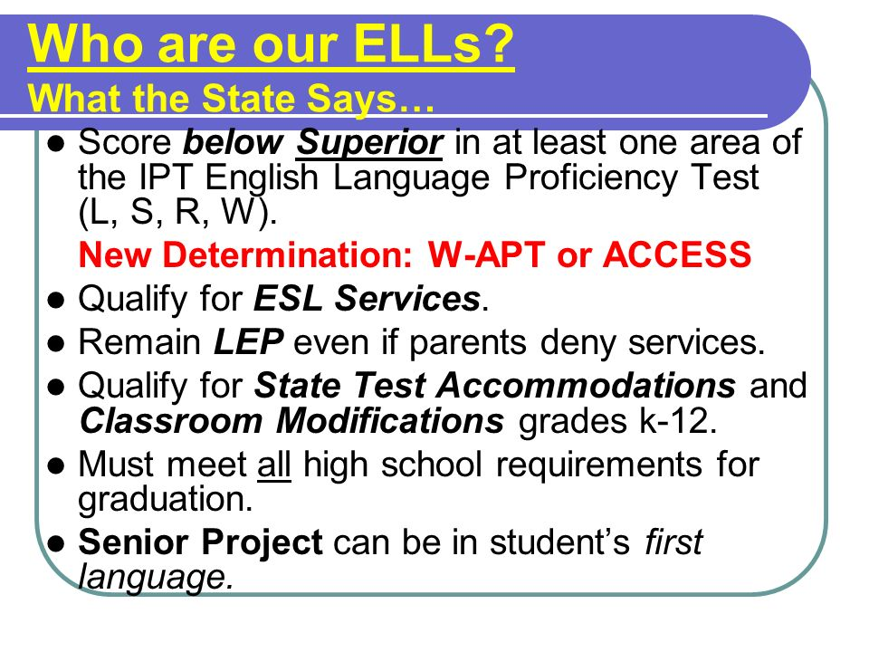 Who are our ELLs What the State Says…