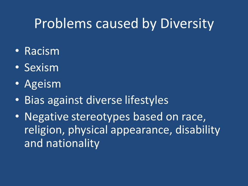 Problems caused by Diversity