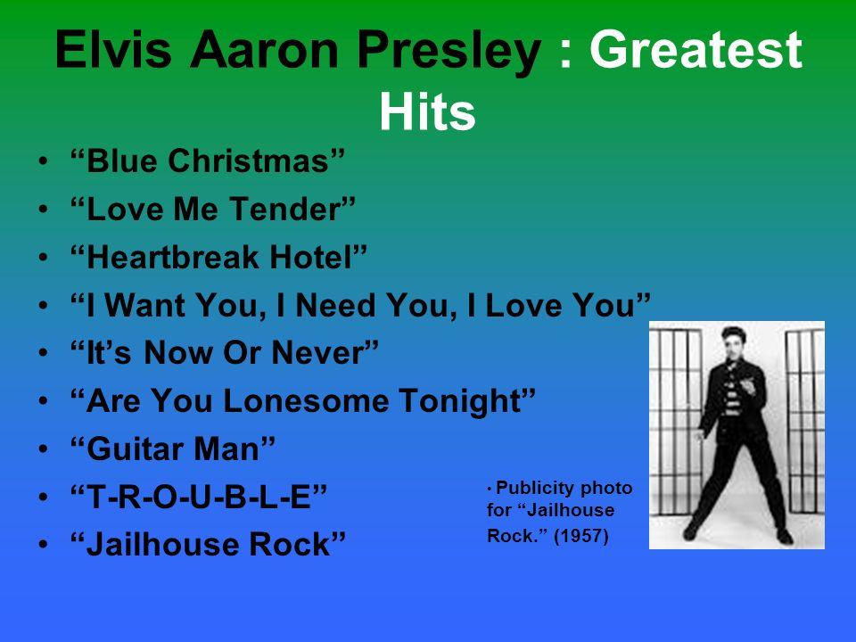 Elvis Aaron Presley : Greatest Hits