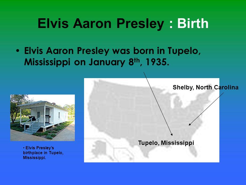 Elvis Aaron Presley : Birth
