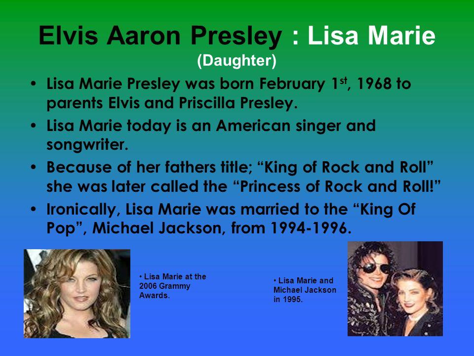 Elvis Aaron Presley : Lisa Marie (Daughter)