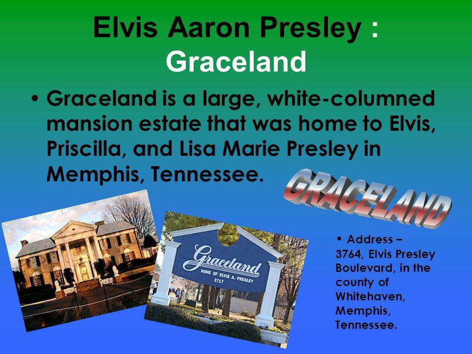 Elvis Aaron Presley : Graceland