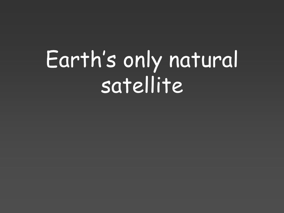 Earth's only natural satellite