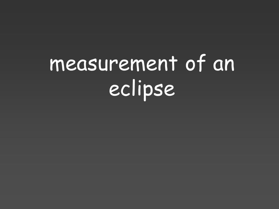 measurement of an eclipse