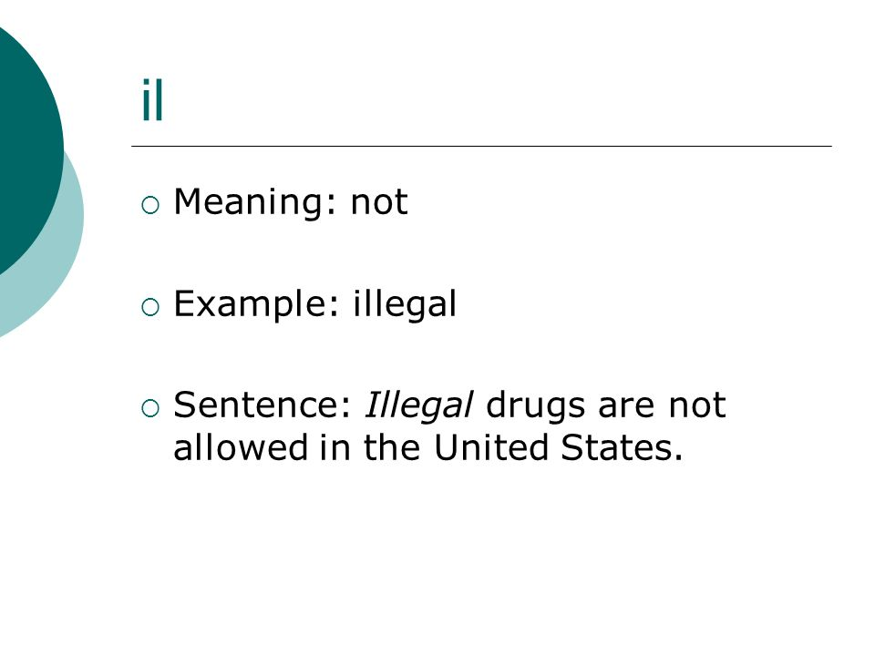 il Meaning: not Example: illegal