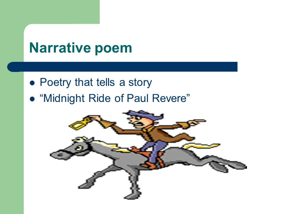 Narrative poem Poetry that tells a story