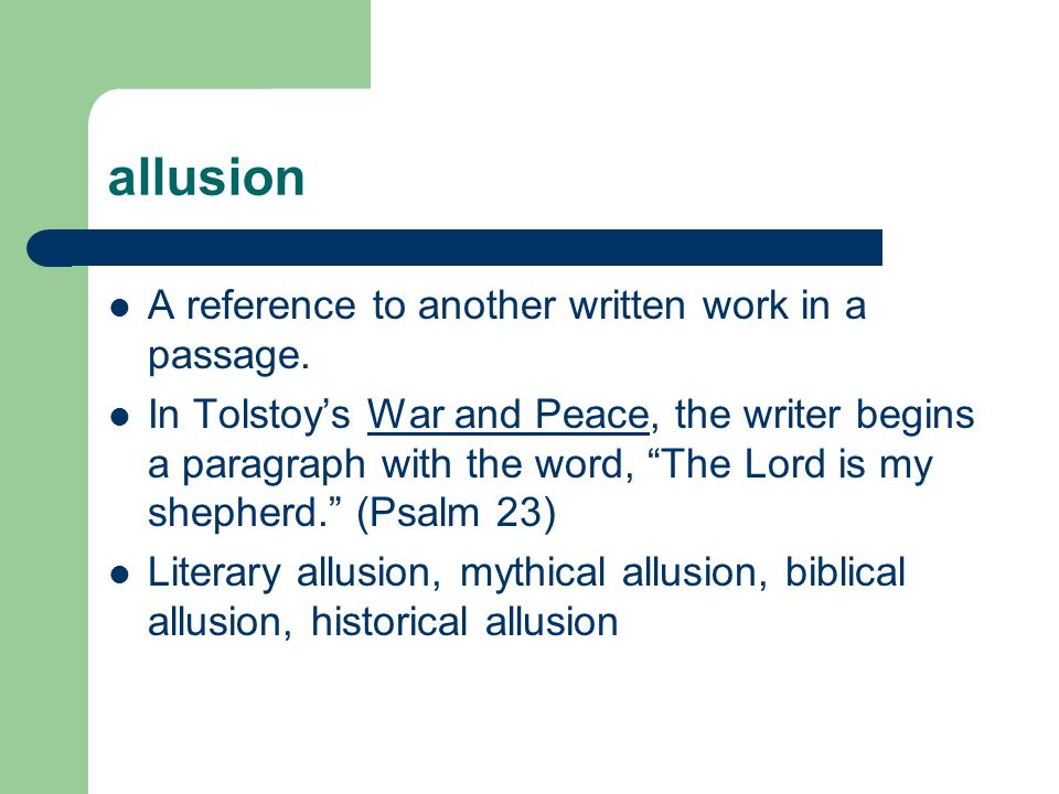 allusion A reference to another written work in a passage.