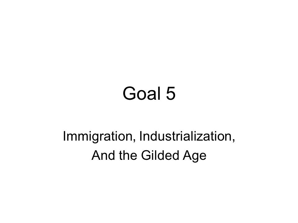 Immigration, Industrialization, And the Gilded Age