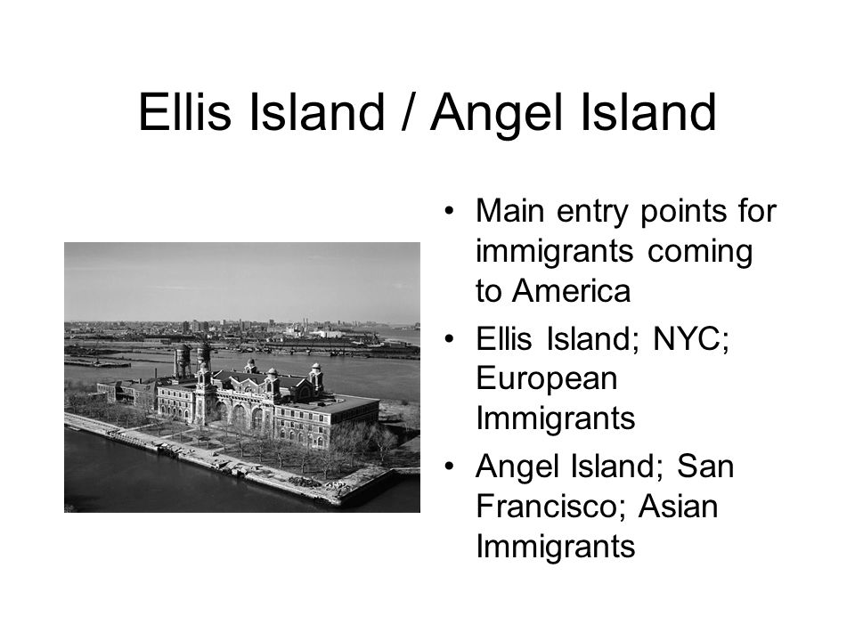 Ellis Island / Angel Island