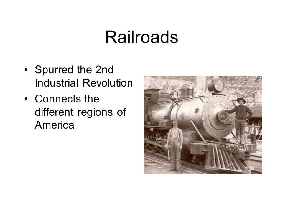 Railroads Spurred the 2nd Industrial Revolution