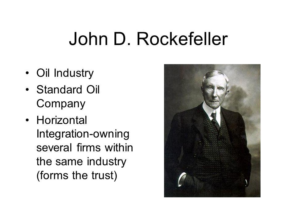 John D. Rockefeller Oil Industry Standard Oil Company