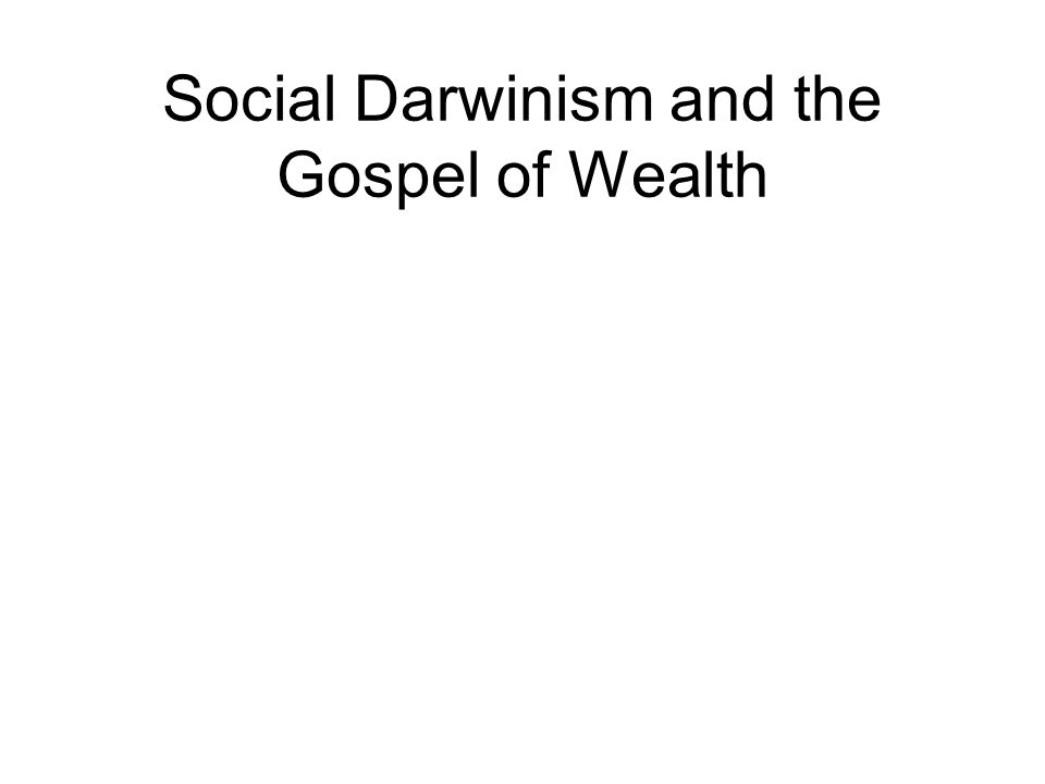 Social Darwinism and the Gospel of Wealth
