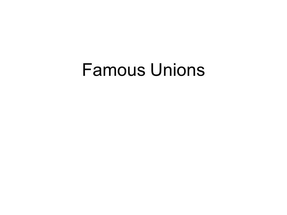 Famous Unions