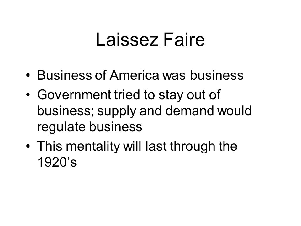 Laissez Faire Business of America was business