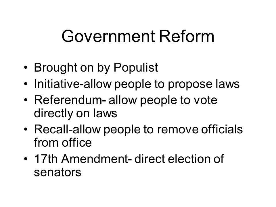 Government Reform Brought on by Populist