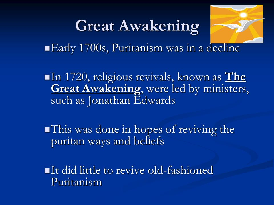 the decline of puritanism Ironically it was the puritans' own success that cause the decline economic success, and the building of a society was at the heart of the puritan work ethic the acceptance of economic success allowed for religion to become lax.