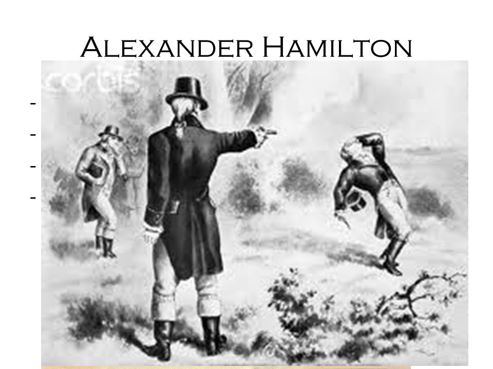 Alexander Hamilton Born poor and worked his way to the top.