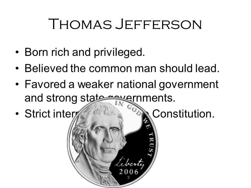 Thomas Jefferson Born rich and privileged.