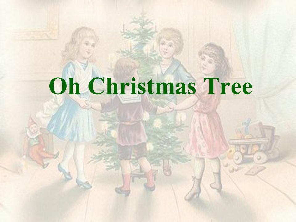 Oh Christmas Tree O Christmas Tree