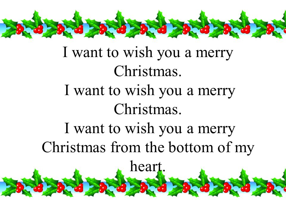 I want to wish you a merry Christmas