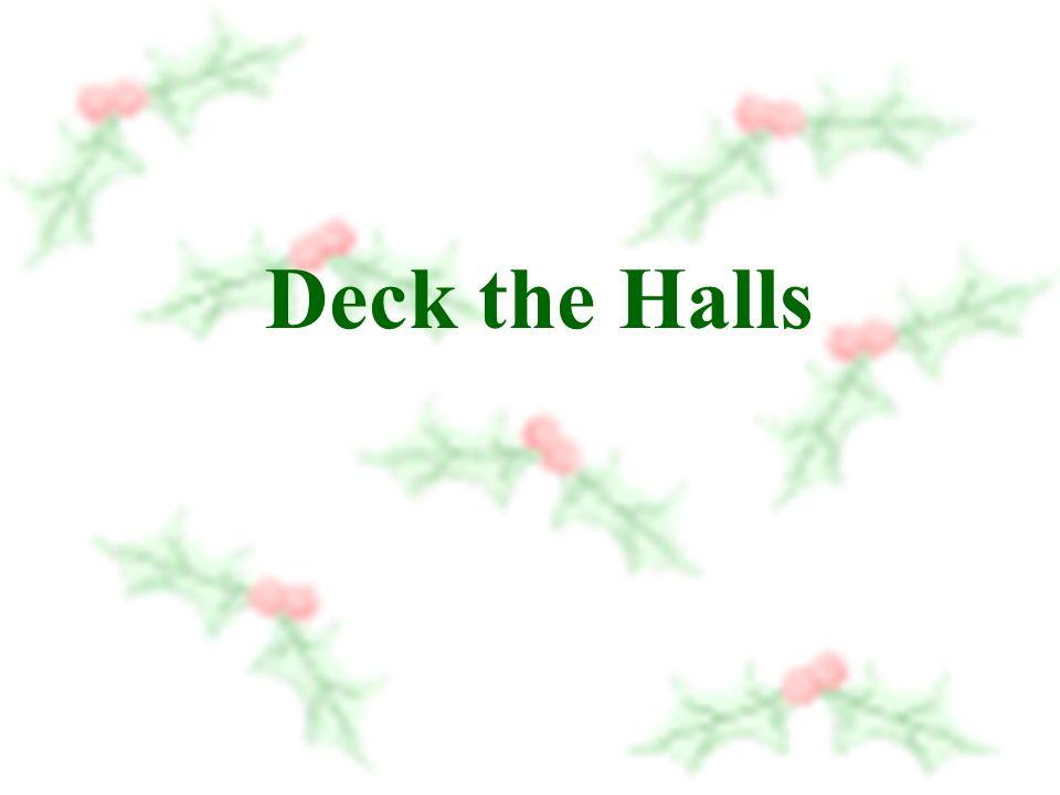 Deck the Halls Deck the Halls