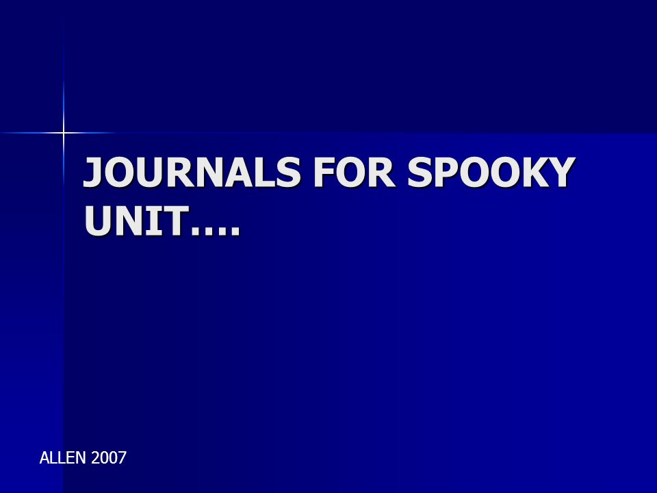 JOURNALS FOR SPOOKY UNIT….
