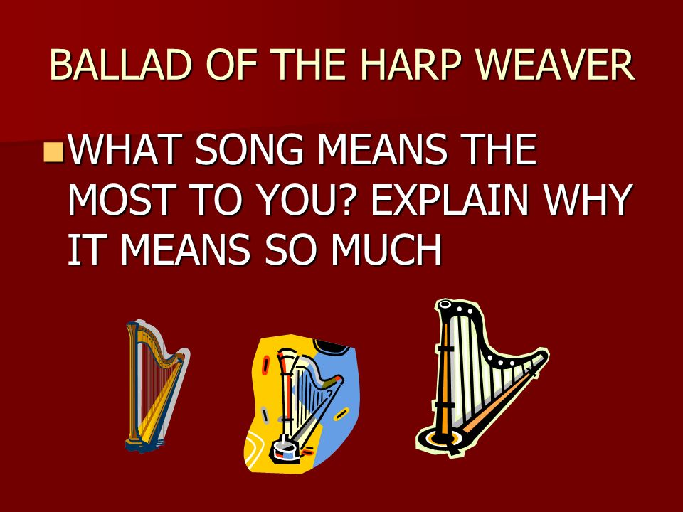 BALLAD OF THE HARP WEAVER