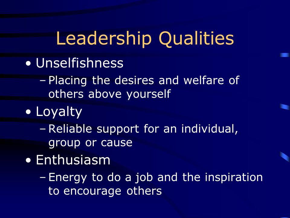 Leadership Qualities Unselfishness Loyalty Enthusiasm